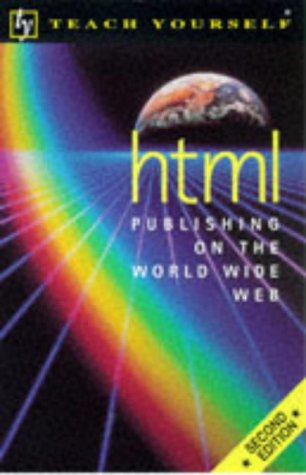 9780340712207: HTML Publishing on the World Wide Web (Teach Yourself)