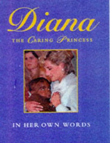 Diana, the Caring Princess: In Her Own: Diana, Princess of