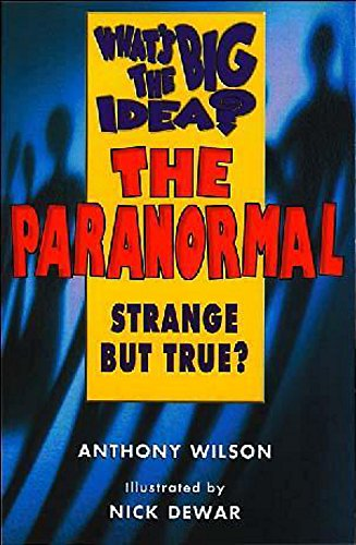 9780340714829: What's the Big Idea? the Paranormal: Strange but True