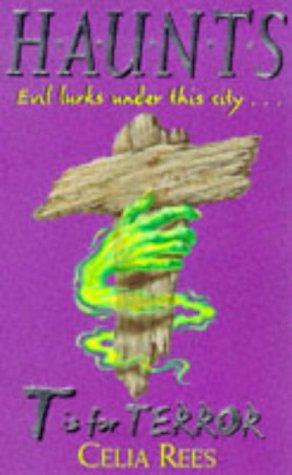 T is for Terror (H.A.U.N.T.S.) (034071526X) by Rees, Celia