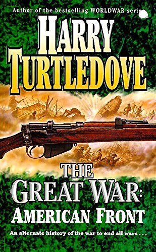 The Great War: the American Front (0340715464) by Harry Turtledove