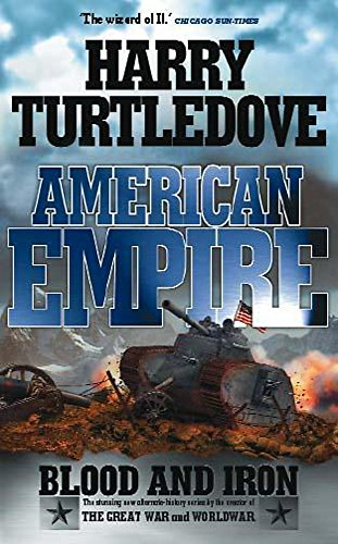 9780340715529: American Empire: Blood and Iron