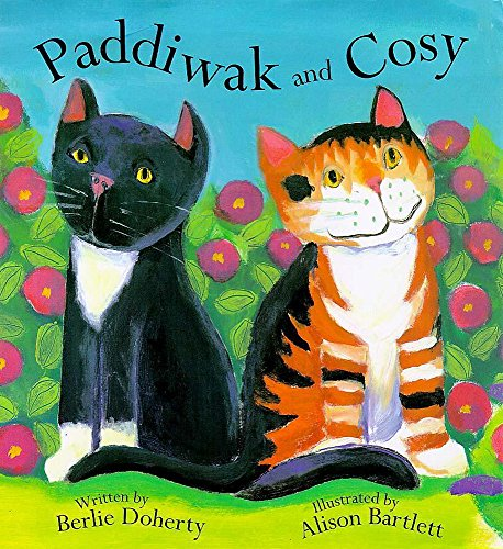 Paddiwak and Cosy (0340716444) by Doherty, Berlie; Bartlett, Alison