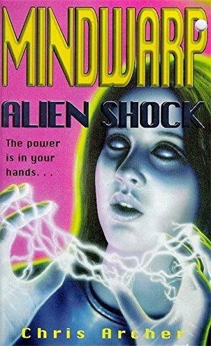 Alien Shock (Mindwarp): Archer, Chris