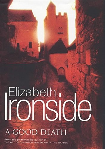 A Good Death: Ironside, Elizabeth