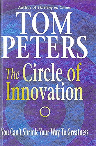 9780340717202: The Circle of Innovation: You Can't Shrink Your Way to Greatness