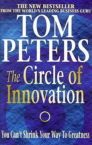 9780340717219: The Circle of Innovation: You Can't Shrink Your Way to Greatness