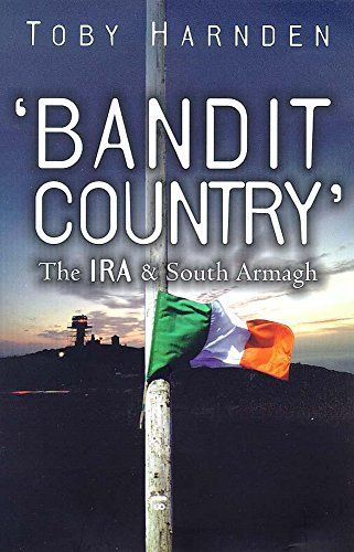 9780340717363: Bandit Country: The IRA and South Armagh