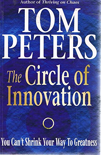 9780340717479: The Circle of Innovation - You Can't Shrink Your Way To Greatness