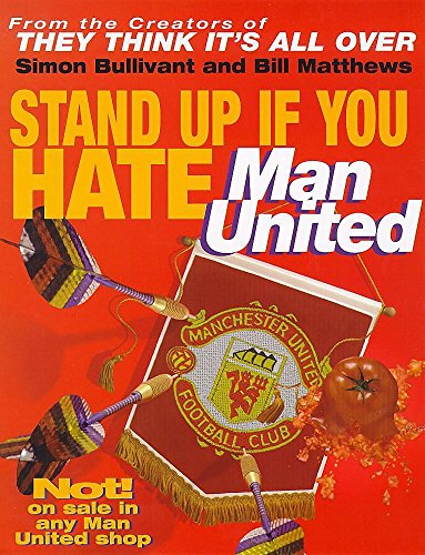 9780340717547: Stand Up If You Hate Manchester United