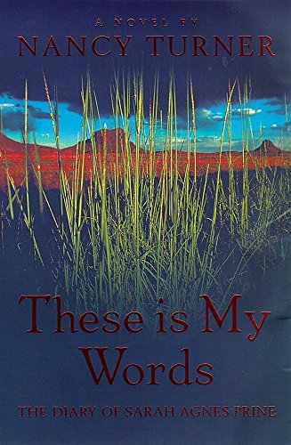 9780340717776: These is My Words: The Diary of Sarah Agnes Prine, 1881-1901