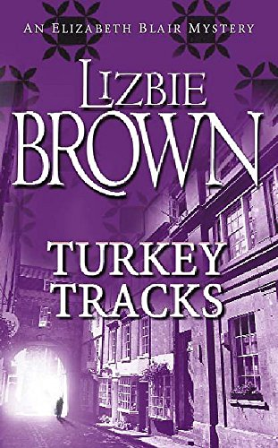 9780340718858: Turkey Tracks (Elizabeth Blair Mystery)