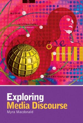 Exploring Media Discourse (Hodder Arnold Publication): Myra Macdonald