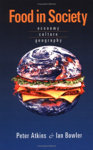 9780340720035: Food in Society: Economy, Culture, Geography (Hodder Arnold Publication)