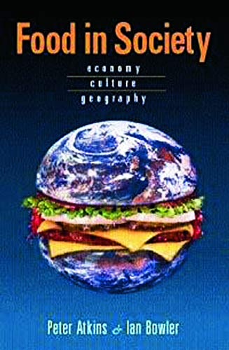 9780340720042: Food in Society: Economy, Culture, Geography (Hodder Arnold Publication)