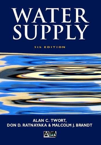 Water Supply, Fifth Edition: Alan C. Twort;