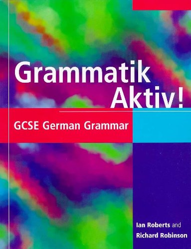 9780340720745: Grammatik Aktiv!: GCSE German Grammar (GCSE Grammar) (English and German Edition)