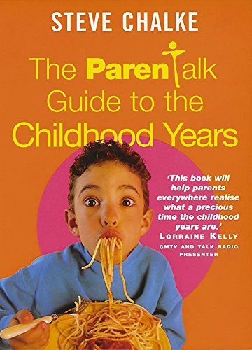 The Parentalk Guide to the Childhood Years: Steve Chalke