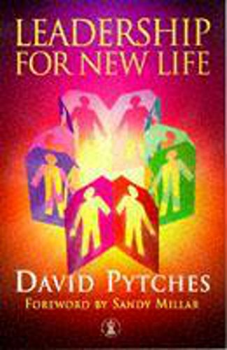 Leadership for New Life (Hodder Christian Books) (0340721707) by Pytches, David