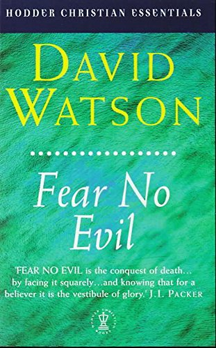 9780340721872: Fear No Evil (Hodder Christian Essentials)