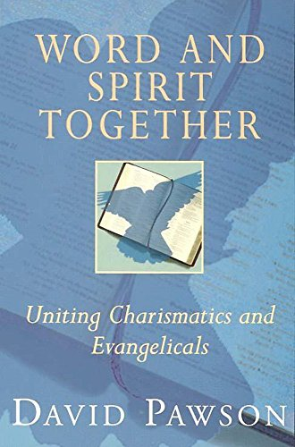 9780340721926: Word and Spirit Together: Uniting Evangelicals and Charismatics