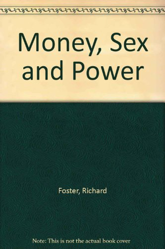 9780340722244: Money, Sex and Power