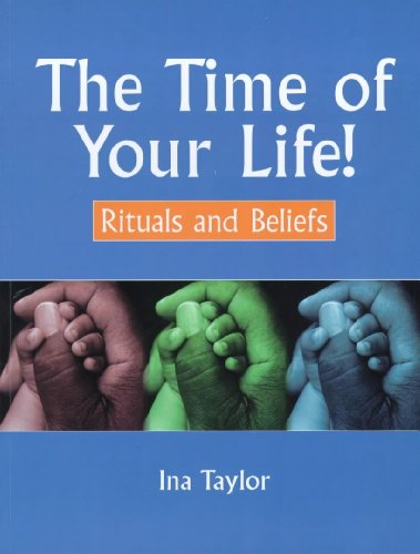 Time of Your Life!: Rituals and Beliefs (034072546X) by Ina Taylor