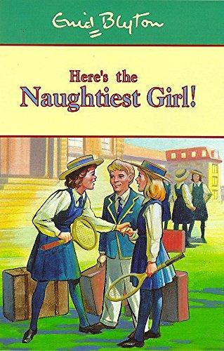 9780340726747: Here's the Naughtiest Girl!