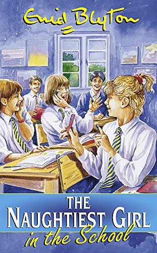 9780340727584: Naughtiest Girl: 01: Naughtiest Girl In The School