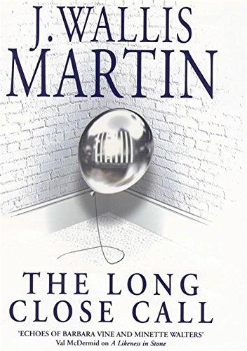 The Long Close Call: Martin, J. Wallis