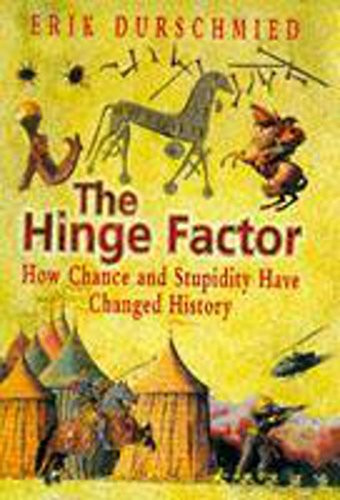 9780340728291: The Hinge Factor: How Chance and Stupidity Have Changed History