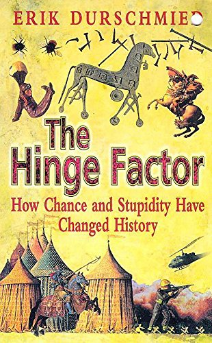 9780340728307: The Hinge Factor: How Chance and Stupidity Have Changed History