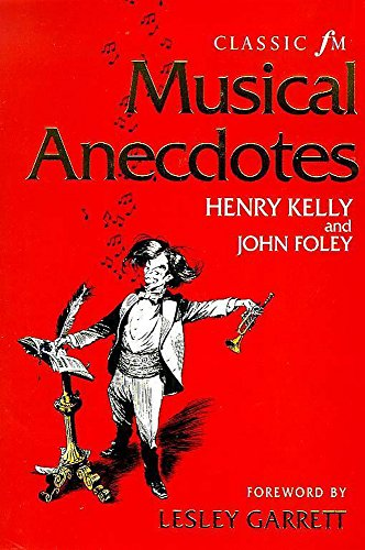 Classic FM Musical Anecdotes, Notes and Quotes: Henry Kelly, John