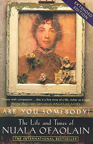 9780340728864: Are You Somebody? The Life and Times of Nuala O'Faolain