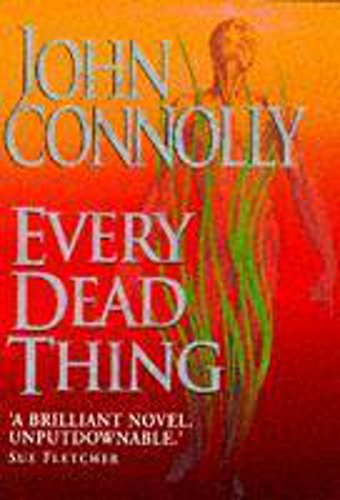 Every Dead Thing ***SIGNED***: John Connolly