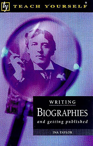9780340730256: Writing Biographies and Getting Published (Teach Yourself)