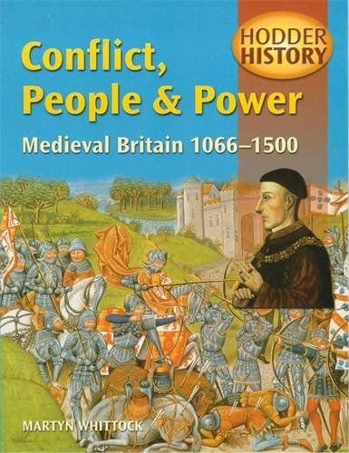 9780340730454: Conflict, People & Power: Medieval Britain 1066-1500: Mainstream Edition (Hodder History)