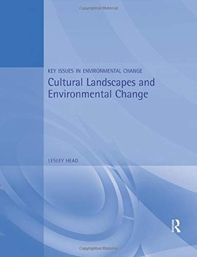 Cultural Landscapes and Environmental Changes (Key Issues in Environmental Change): Head, Lesley