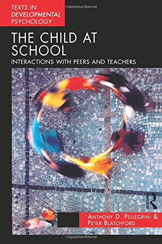 9780340731826: The Child at School: Interactions with Peers and Teachers (Texts in Development Psychology Series)