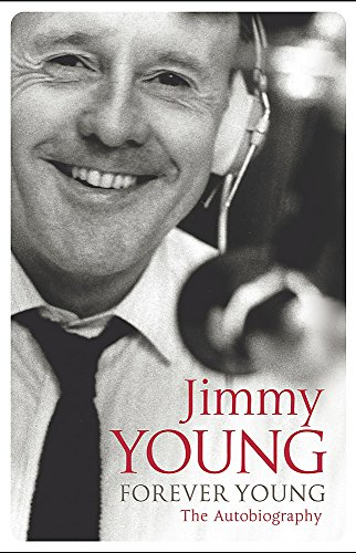 Forever Young (SCARCE HARDBACK FIRST EDITION, FIRST PRINTING SIGNED BY JIMMY YOUNG)