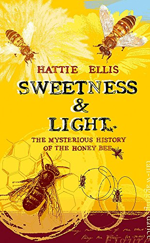 9780340734513: Sweetness and Light: The Mysterious History of the Honey Bee