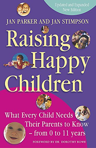 9780340734643: Raising Happy Children: What Every Child Needs Their Parents to Know - From 0 to 11 Years