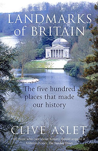 9780340735114: Landmarks of Britain: The Five Hundred Places That Made Our History