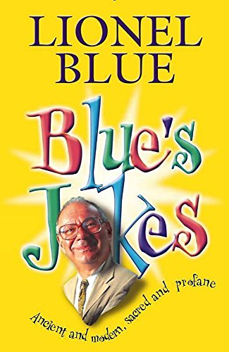 Blue's Jokes: Ancient and Modern, Sacred and: Lionel Blue