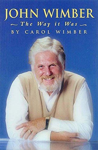 John Wimber: The Way It Was: Carol Wimber