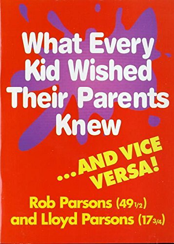9780340735565: What Every Kid Wished Their Parents Knew...and Vice Versa
