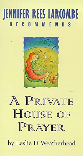 9780340735602: A Private House of Prayer: Jennifer Rees Larcombe Recommends
