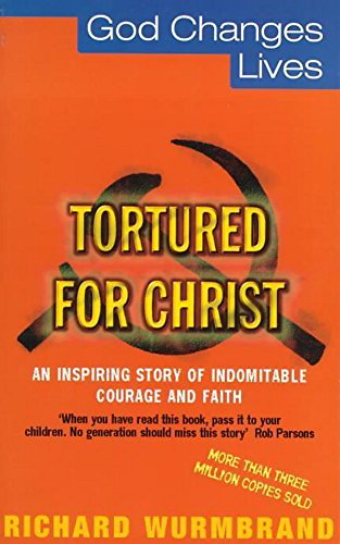 9780340735619: Tortured for Christ (God Changes Lives)