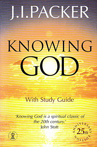 Knowing God: With Study Guide (0340735627) by J.I. Packer