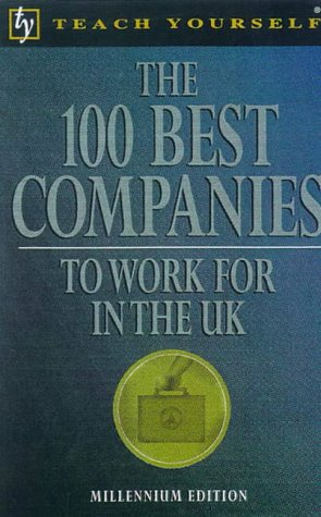 The 100 Best Companies to Work for in the UK: Unnamed, Unnamed